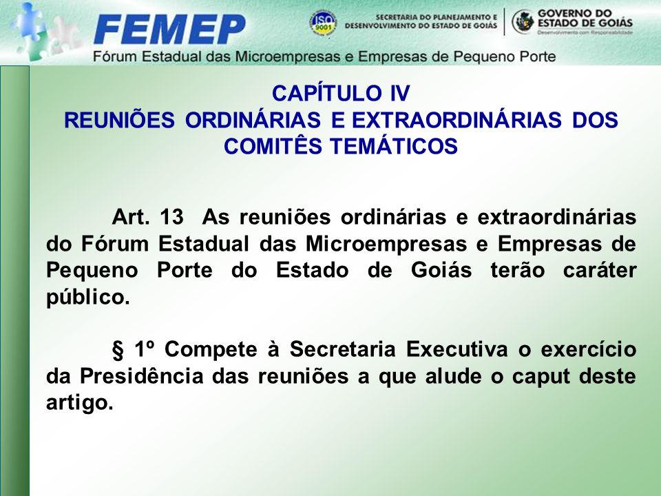 CAPÍTULO IV REUNIÕES ORDINÁRIAS E EXTRAORDINÁRIAS DOS COMITÊS TEMÁTICOS Art.