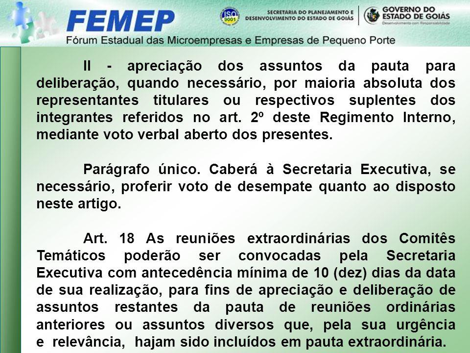 II - apreciação dos assuntos da pauta para deliberação, quando necessário, por maioria absoluta dos representantes titulares ou respectivos suplentes dos integrantes referidos no art.