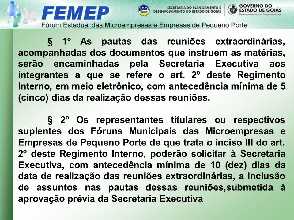 § 1º As pautas das reuniões extraordinárias, acompanhadas dos documentos que instruem as matérias, serão encaminhadas pela Secretaria Executiva aos integrantes a que se refere o art.