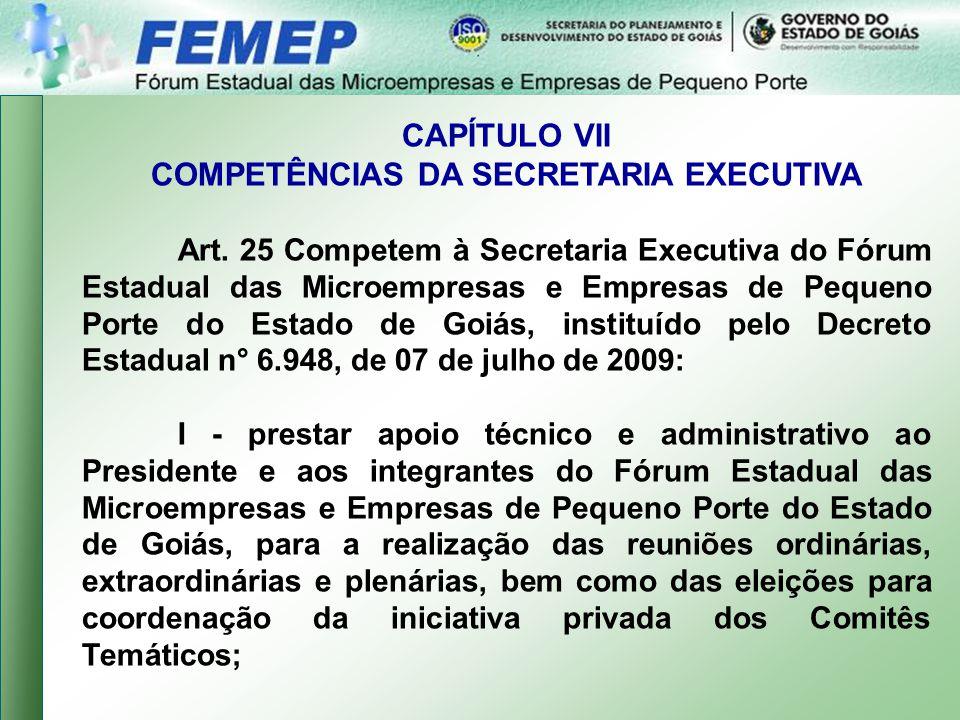 CAPÍTULO VII COMPETÊNCIAS DA SECRETARIA EXECUTIVA Art.