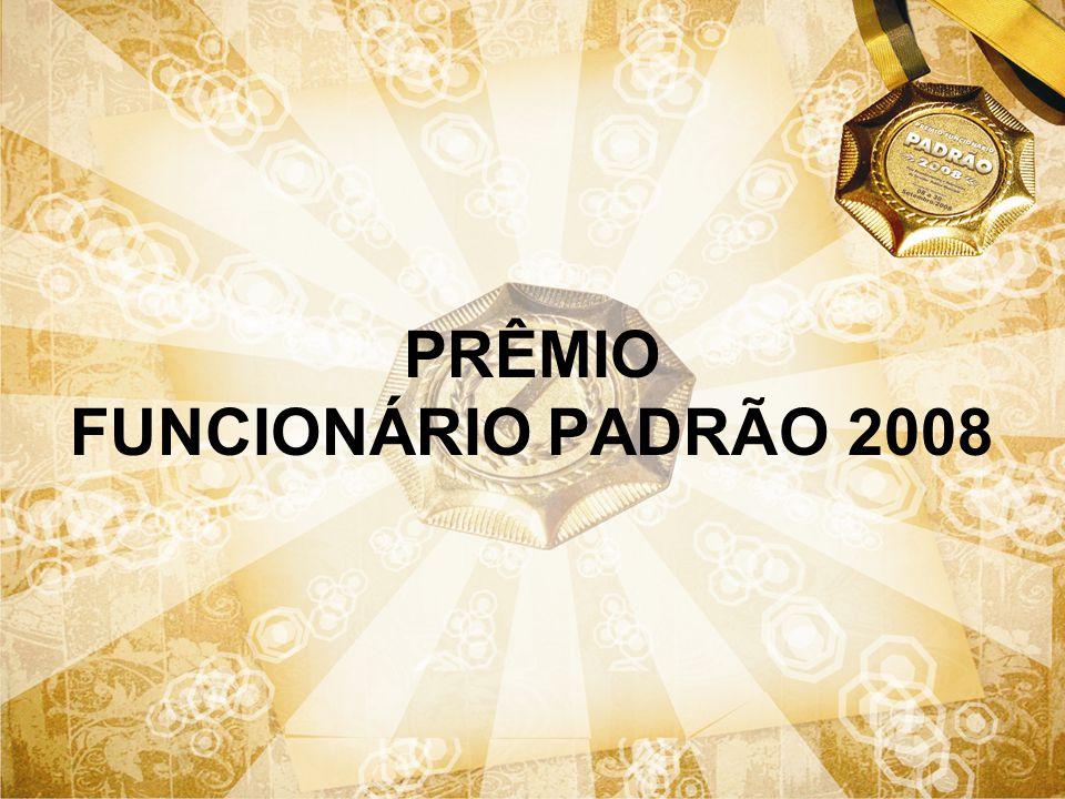 PRÊMIO FUNCIONÁRIO PADRÃO 2008