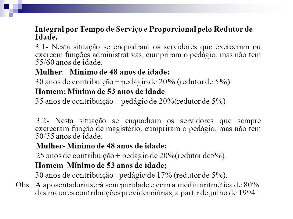 Integral por Tempo de Serviço e Proporcional pelo Redutor de Idade.