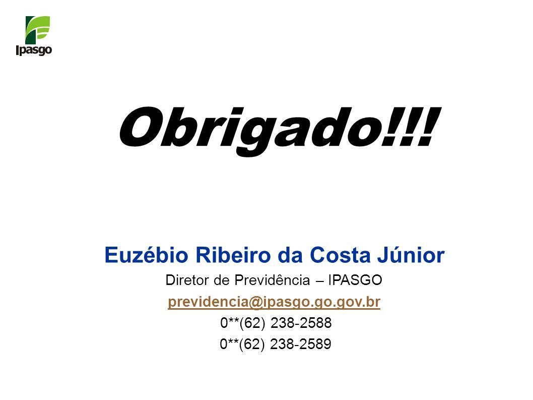 Euzébio Ribeiro da Costa Júnior Diretor de Previdência – IPASGO previdencia@ipasgo.go.gov.br@ipasgo.go.gov.br 0**(62) 238-2588 0**(62) 238-2589 Obrigado!!!