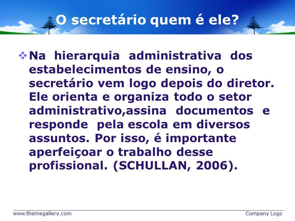 O secretário quem é ele.