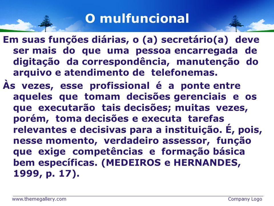 O mulfuncional Em suas funções diárias, o (a) secretário(a) deve ser mais do que uma pessoa encarregada de digitação da correspondência, manutenção do arquivo e atendimento de telefonemas.