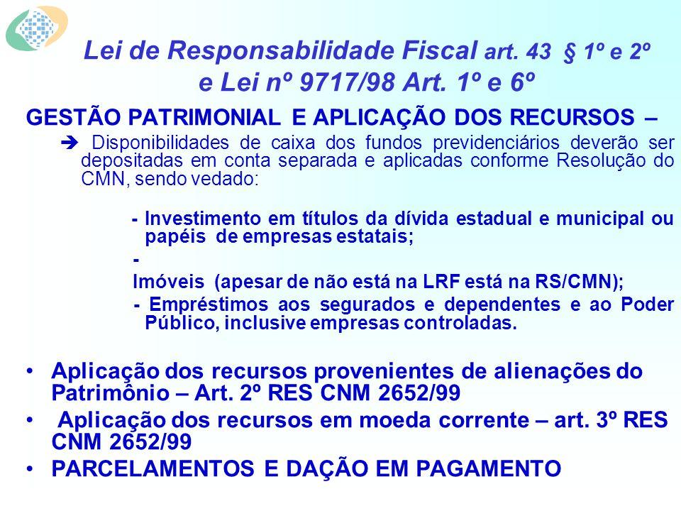 Lei de Responsabilidade Fiscal art. 43 § 1º e 2º e Lei nº 9717/98 Art.