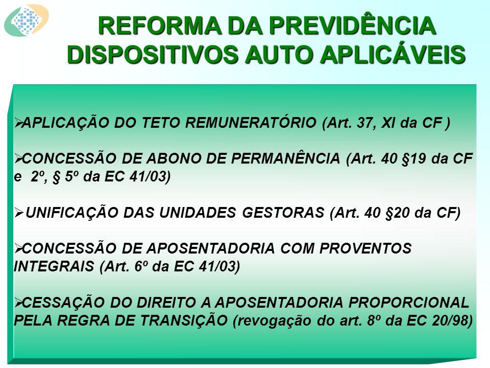 REFORMA DA PREVIDÊNCIA DISPOSITIVOS AUTO APLICÁVEIS APLICAÇÃO DO TETO REMUNERATÓRIO (Art.