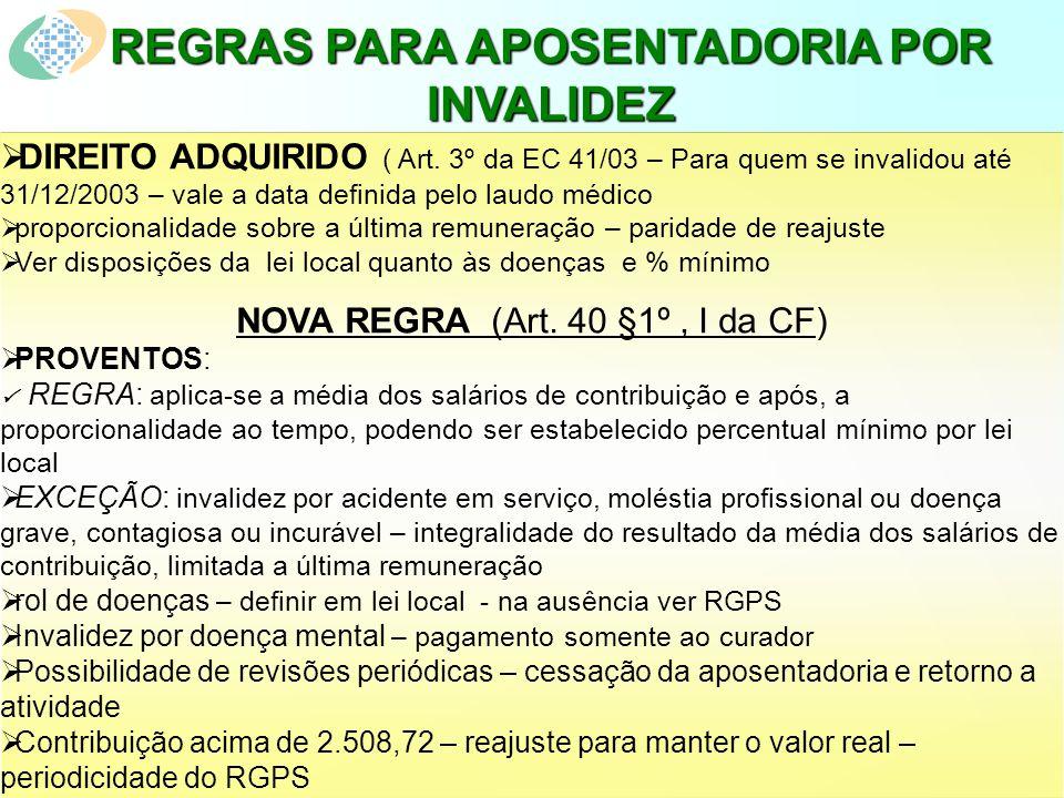 REGRAS PARA APOSENTADORIA POR INVALIDEZ DIREITO ADQUIRIDO ( Art.