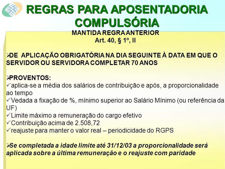 REGRAS PARA APOSENTADORIA COMPULSÓRIA MANTIDA REGRA ANTERIOR Art.