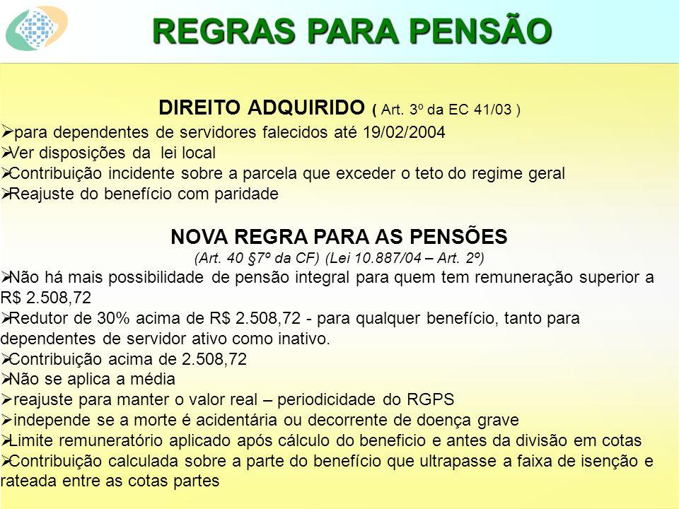 REGRAS PARA PENSÃO DIREITO ADQUIRIDO ( Art.