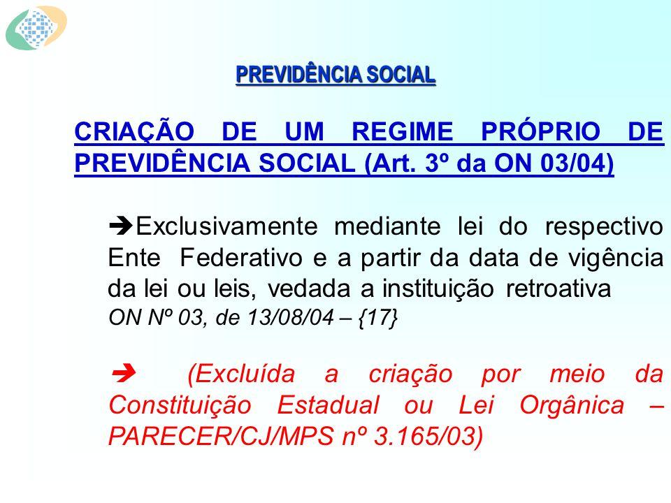 PREVIDÊNCIA SOCIAL VINCULAÇÃO DOS SERVIDORES AO RGPS – (Art.