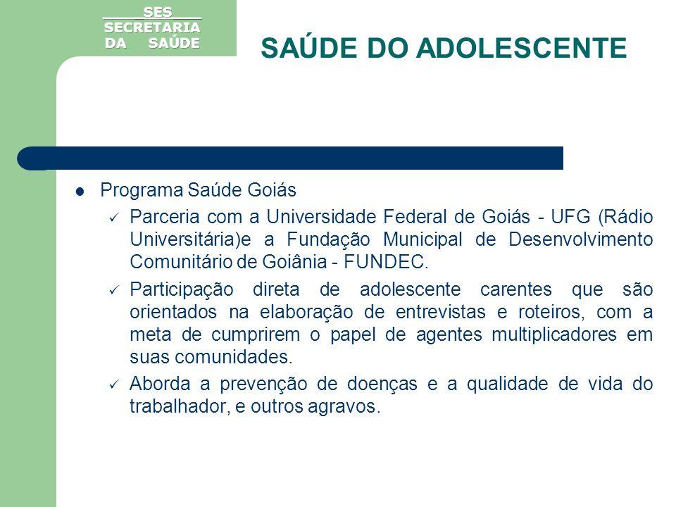 Programa Saúde Goiás Parceria com a Universidade Federal de Goiás - UFG (Rádio Universitária)e a Fundação Municipal de Desenvolvimento Comunitário de