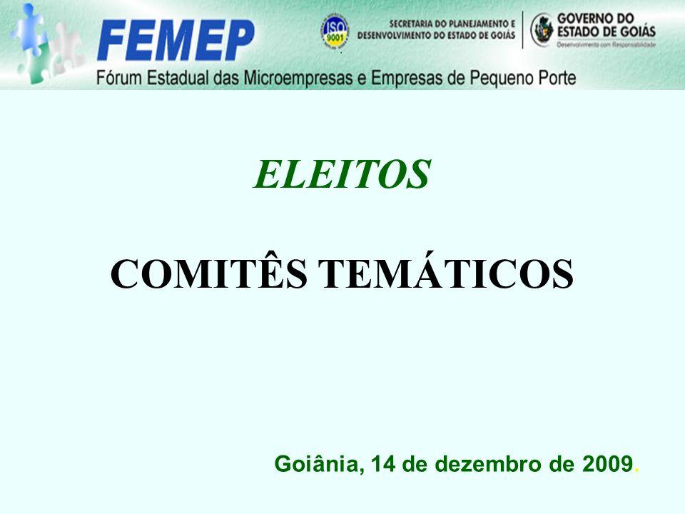 Goiânia, 14 de dezembro de 2009. ELEITOS COMITÊS TEMÁTICOS