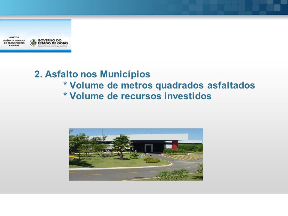 2. Asfalto nos Municípios * Volume de metros quadrados asfaltados * Volume de recursos investidos