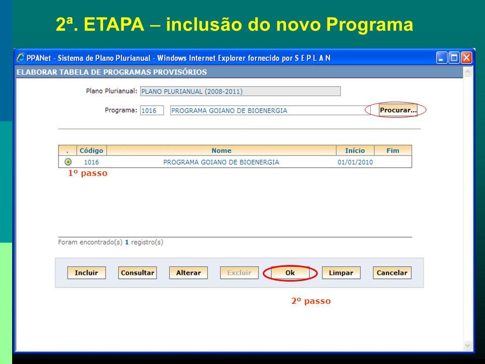 1º passo 2º passo 2ª. ETAPA – inclusão do novo Programa