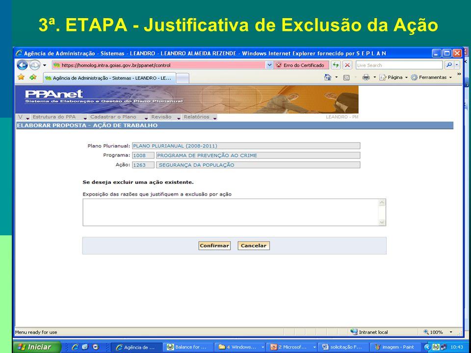 3ª. ETAPA - Justificativa de Exclusão da Ação