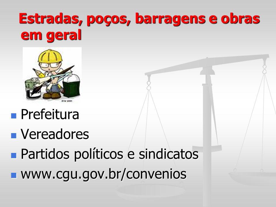 Estradas, poços, barragens e obras em geral Estradas, poços, barragens e obras em geral Prefeitura Prefeitura Vereadores Vereadores Partidos políticos