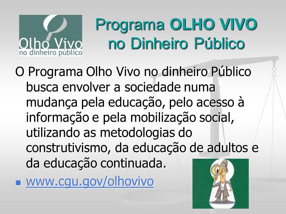 Programa OLHO VIVO no Dinheiro Público Programa OLHO VIVO no Dinheiro Público O Programa Olho Vivo no dinheiro Público busca envolver a sociedade numa