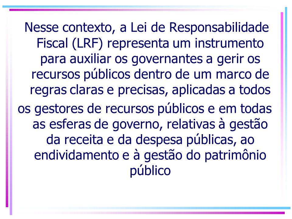 Entre o conjunto de normas e princípios estabelecidos pela LRF, alguns merecem destaque.
