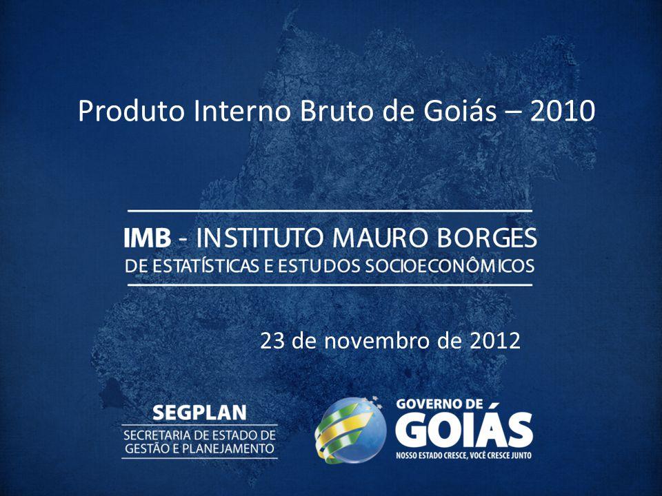 23 de novembro de 2012 Produto Interno Bruto de Goiás – 2010