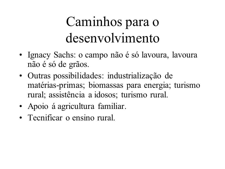 Caminhos para o desenvolvimento Ignacy Sachs: o campo não é só lavoura, lavoura não é só de grãos.