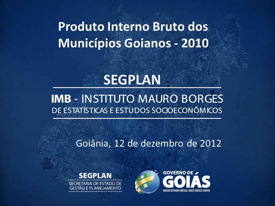 Crescimento nominal do PIB - 2009/2010 10 maiores taxas de crescimento nominal (%) Alto Horizonte83,5 Cavalcante64,9 Ipameri53,7 Chapadão do Céu47,6 Minaçu47,4 Guarinos46,1 Água Fria de Goiás43,3 Rialma42,2 Perolândia42,1 Uruana40,6 Estado de Goiás13,97