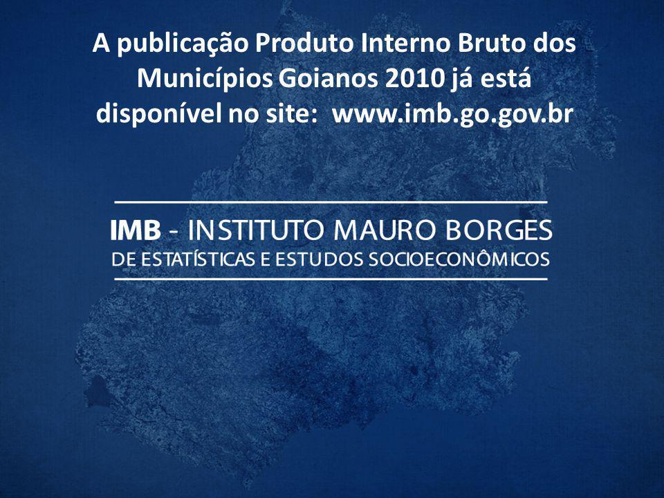 A publicação Produto Interno Bruto dos Municípios Goianos 2010 já está disponível no site: www.imb.go.gov.br