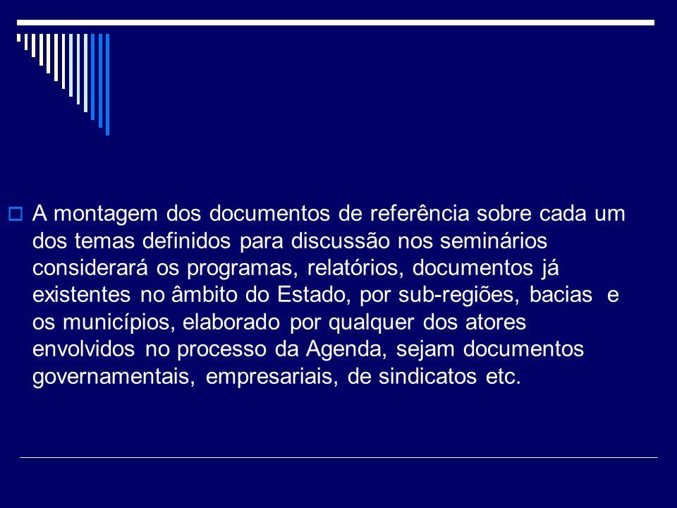 A montagem dos documentos de referência sobre cada um dos temas definidos para discussão nos seminários considerará os programas, relatórios, document