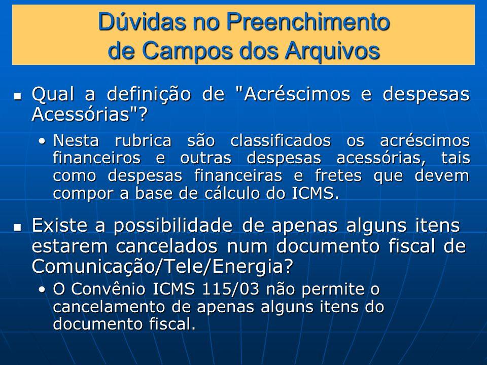 Dúvidas no Preenchimento de Campos dos Arquivos Qual a definição de Acréscimos e despesas Acessórias .
