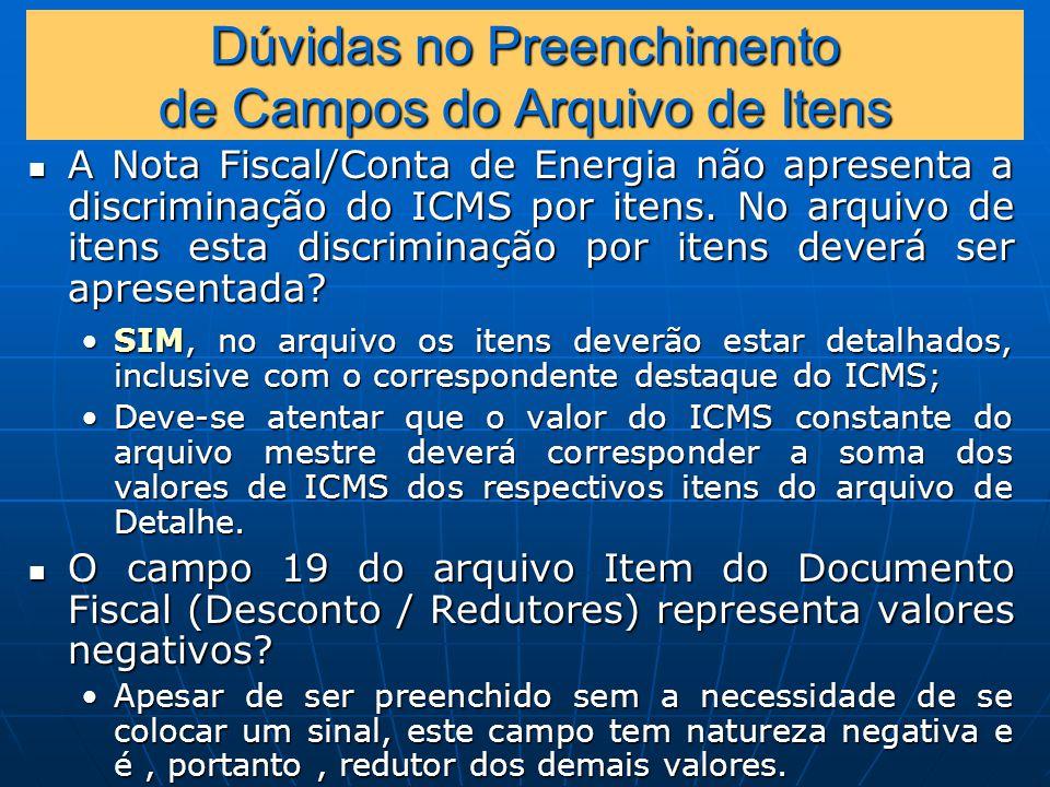Dúvidas no Preenchimento de Campos do Arquivo de Itens A Nota Fiscal/Conta de Energia não apresenta a discriminação do ICMS por itens.