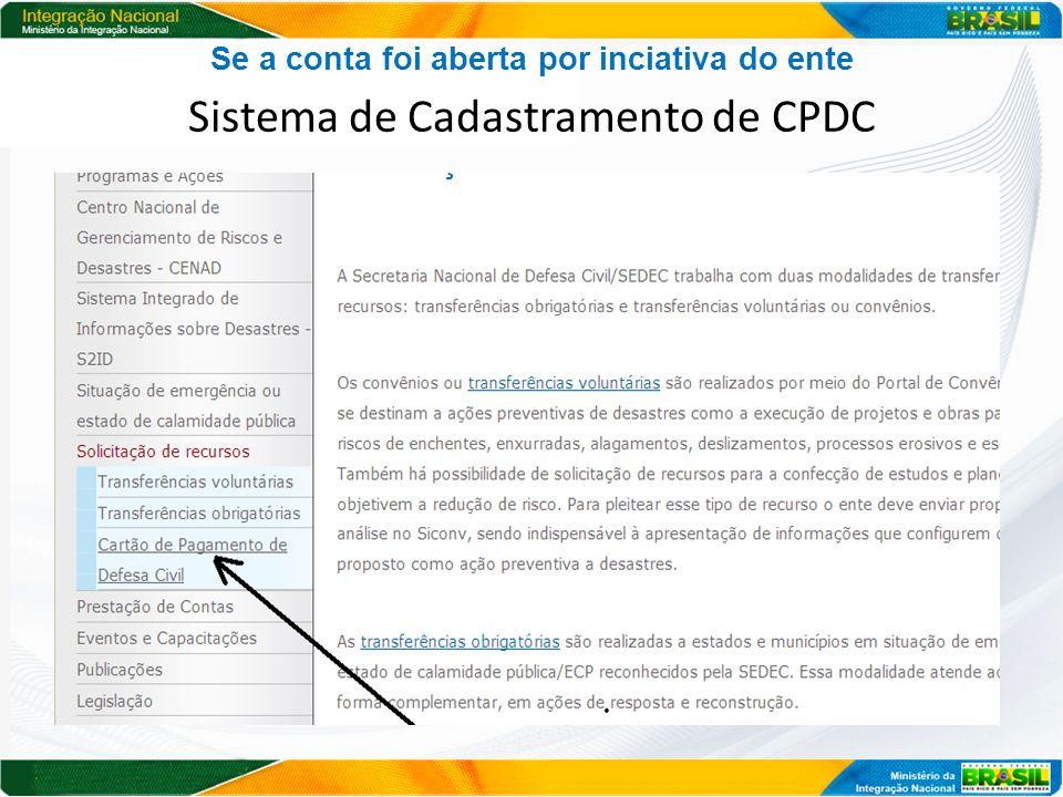 Se a conta foi aberta por inciativa do ente Sistema de Cadastramento de CPDC
