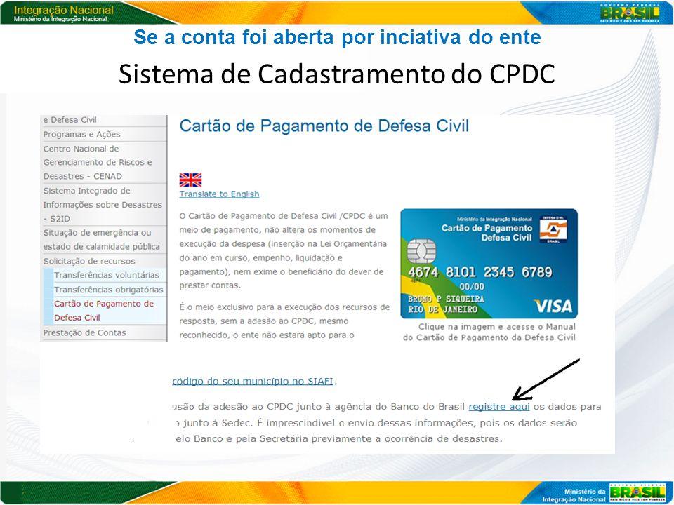 Se a conta foi aberta por iniciativa do ente Sistema de cadastramento do CPDC