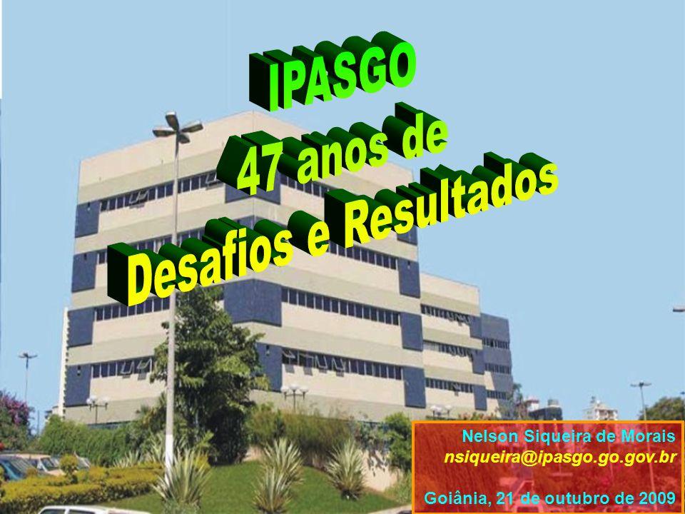 Nelson Siqueira de Morais nsiqueira@ipasgo.go.gov.br Goiânia, 21 de outubro de 2009