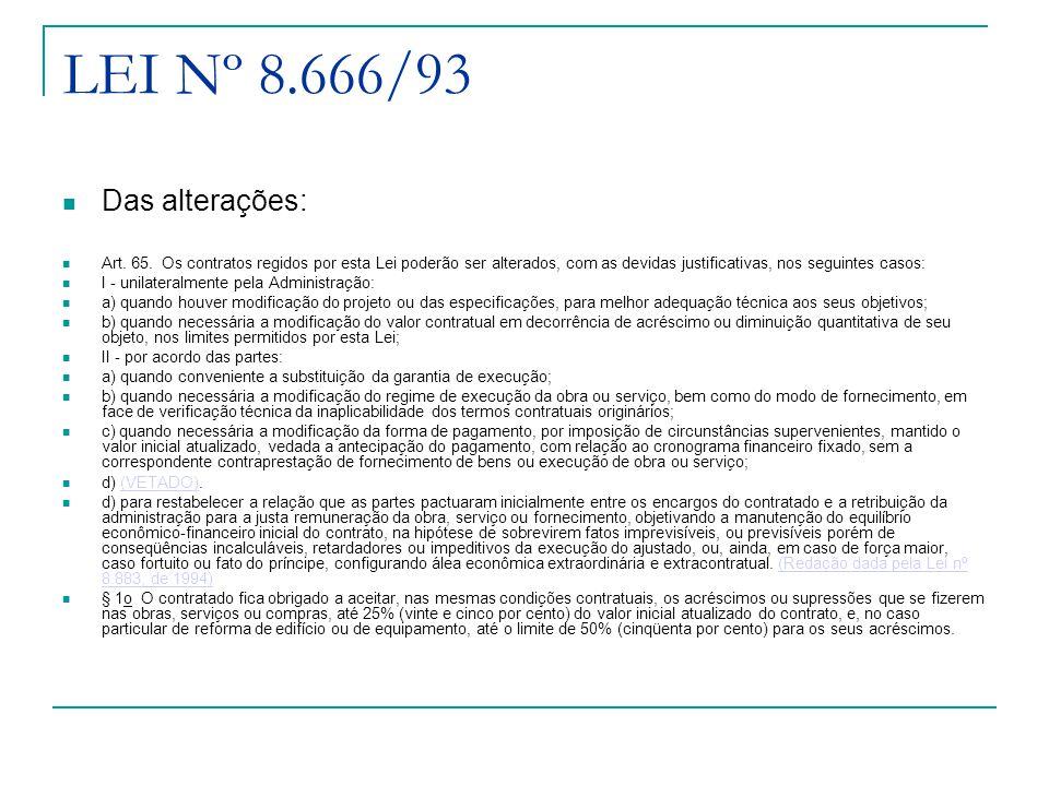 LEI Nº 8.666/93 Das alterações: Art.65.