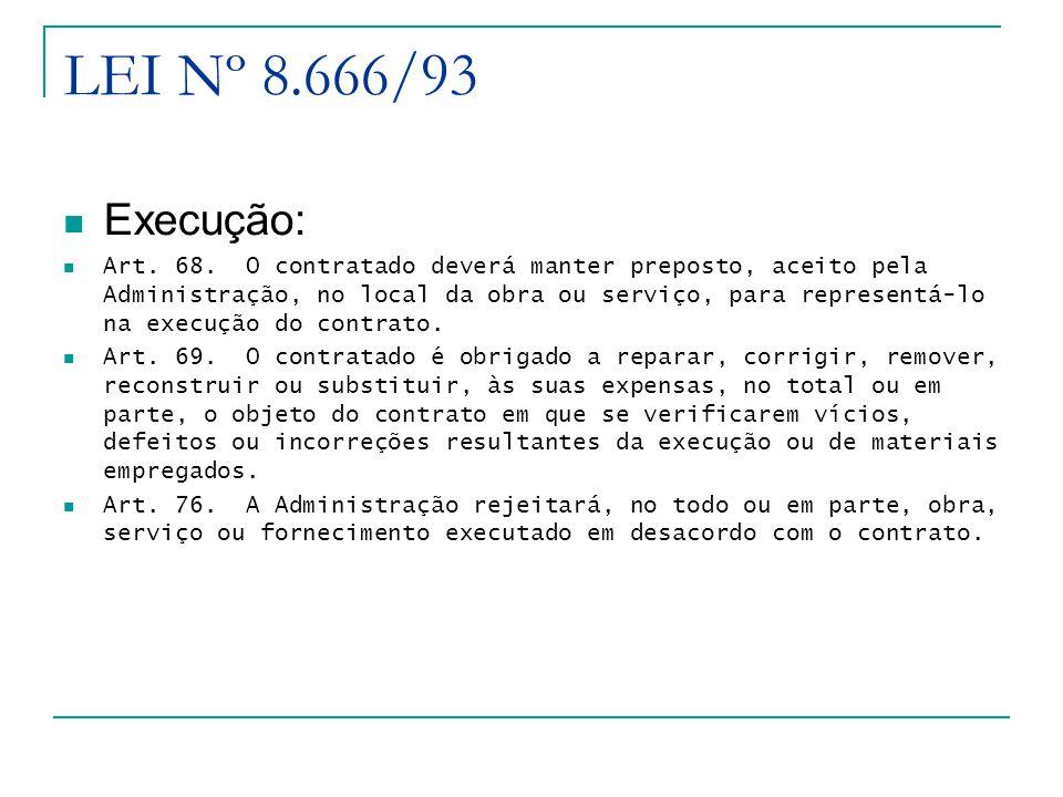 LEI Nº 8.666/93 Execução: Art.68.
