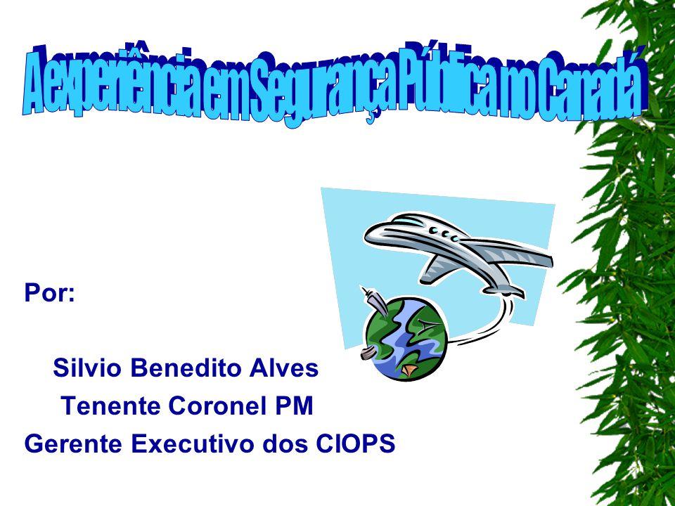 1 Por: Silvio Benedito Alves Tenente Coronel PM Gerente Executivo dos CIOPS