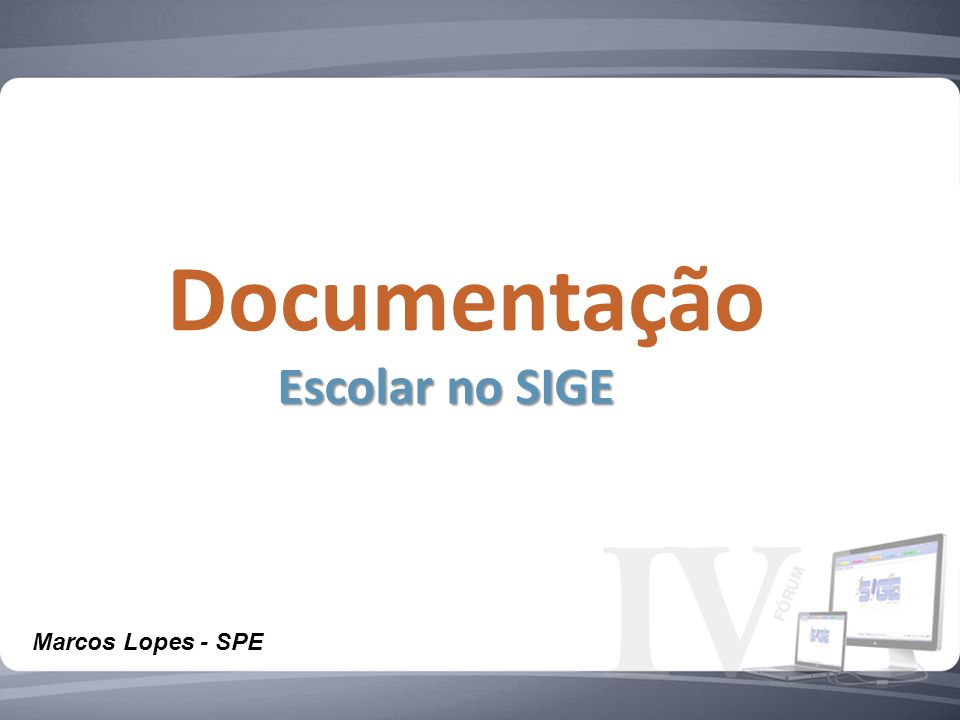 Documentação Escolar no SIGE Marcos Lopes - SPE