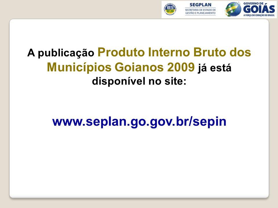 A publicação Produto Interno Bruto dos Municípios Goianos 2009 já está disponível no site: www.seplan.go.gov.br/sepin