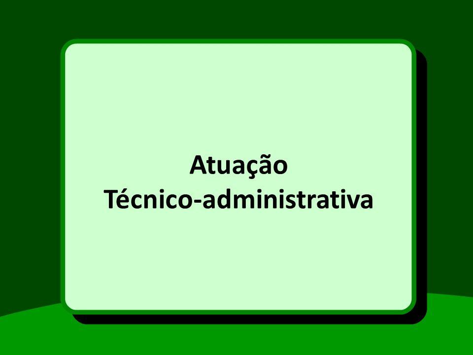 Atuação Técnico-administrativa