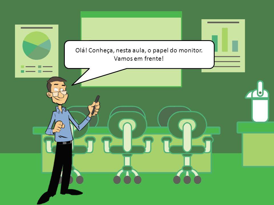 Com relação a atuação técnico-administrativa, o monitor tem algumas responsabilidades específicas.