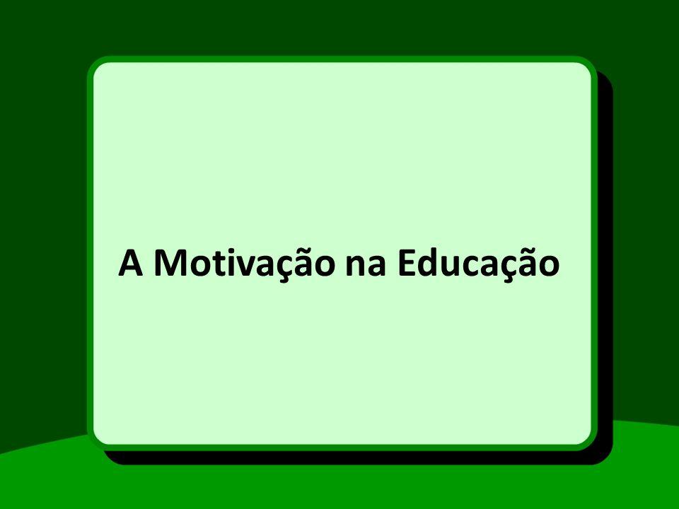 A motivação na educação é o sentido que mantém uma pessoa numa situação de aprendizagem e a encoraja a aprender.