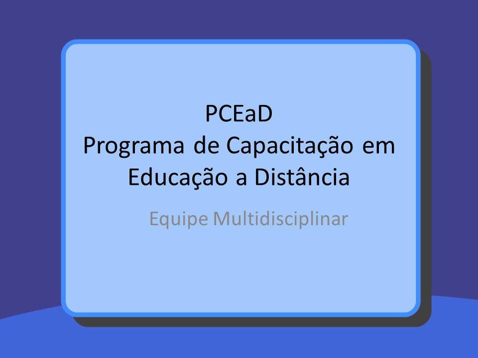 PCEaD Programa de Capacitação em Educação a Distância Equipe Multidisciplinar