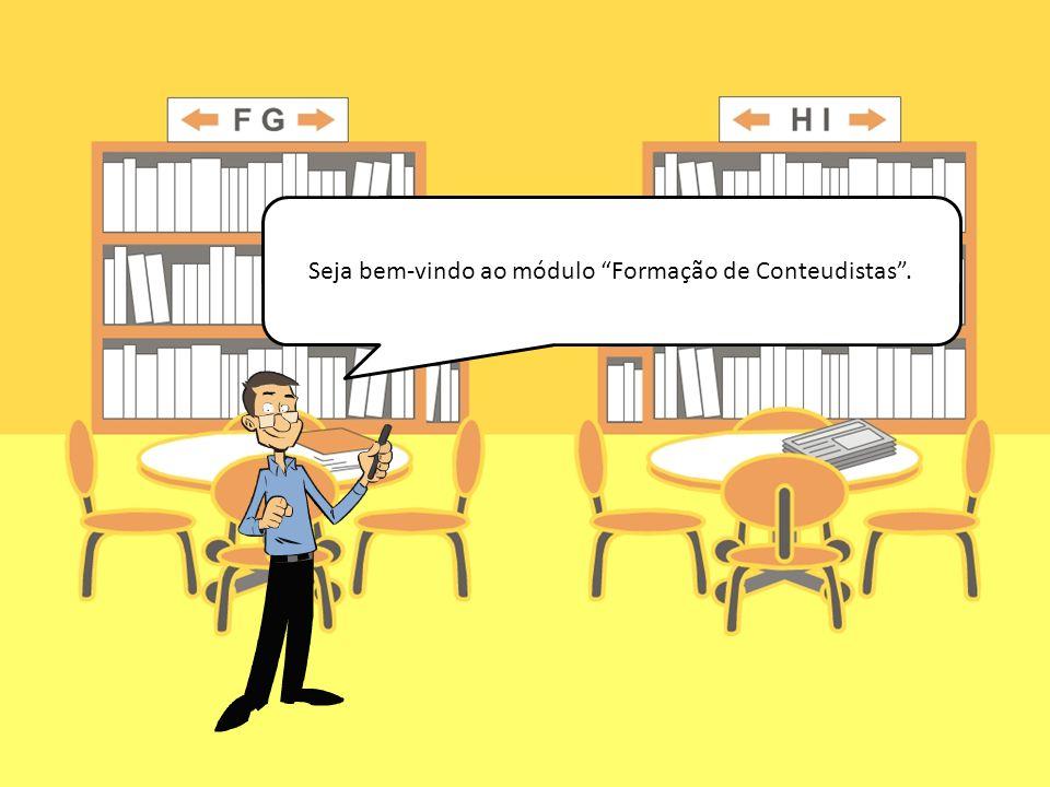 Seja bem-vindo ao módulo Formação de Conteudistas.