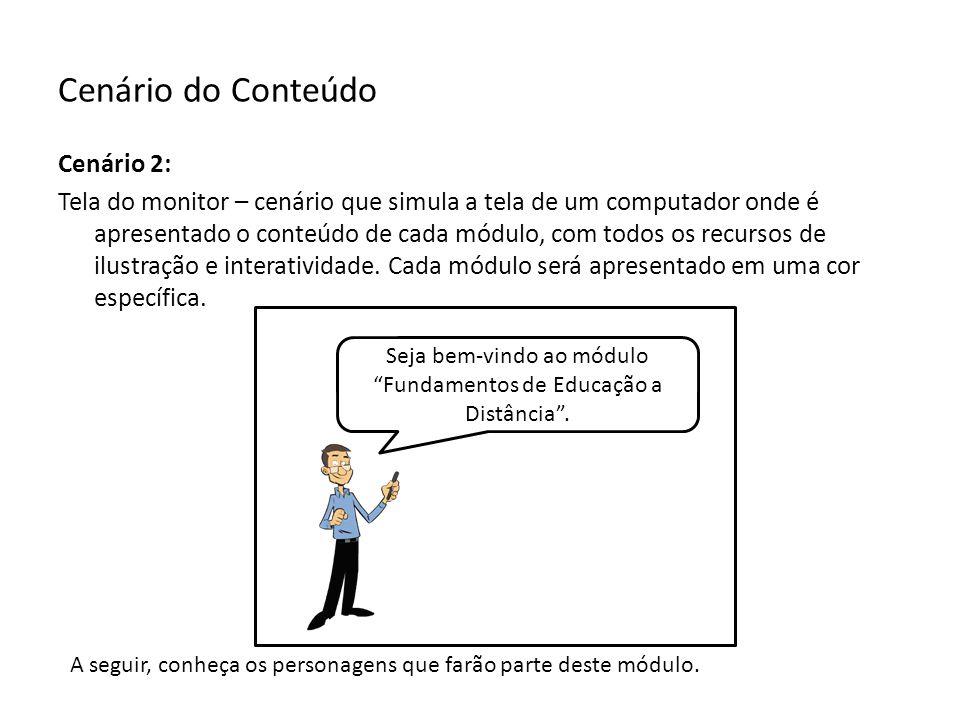 Cenário do Conteúdo Cenário 2: Tela do monitor – cenário que simula a tela de um computador onde é apresentado o conteúdo de cada módulo, com todos os recursos de ilustração e interatividade.