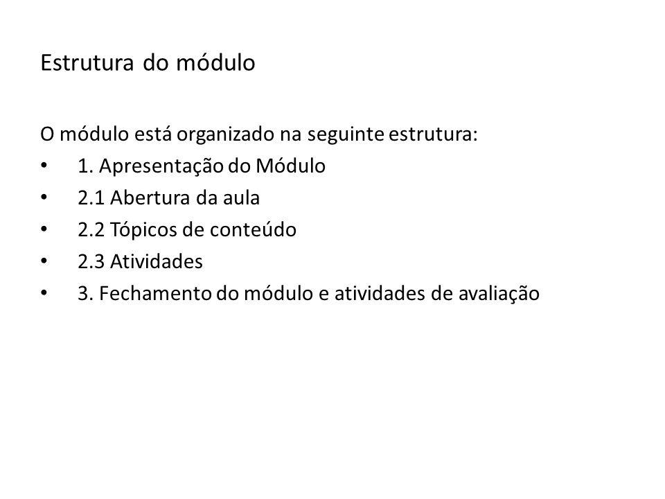 O módulo está organizado na seguinte estrutura: 1.
