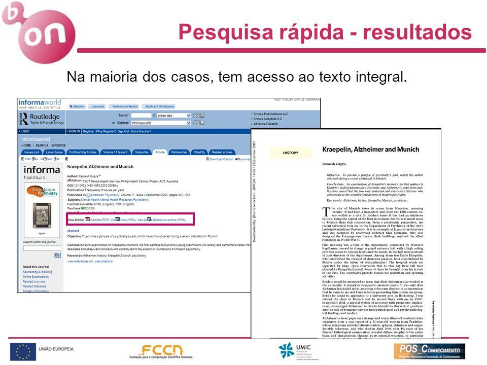 Pesquisa rápida - resultados Na maioria dos casos, tem acesso ao texto integral.