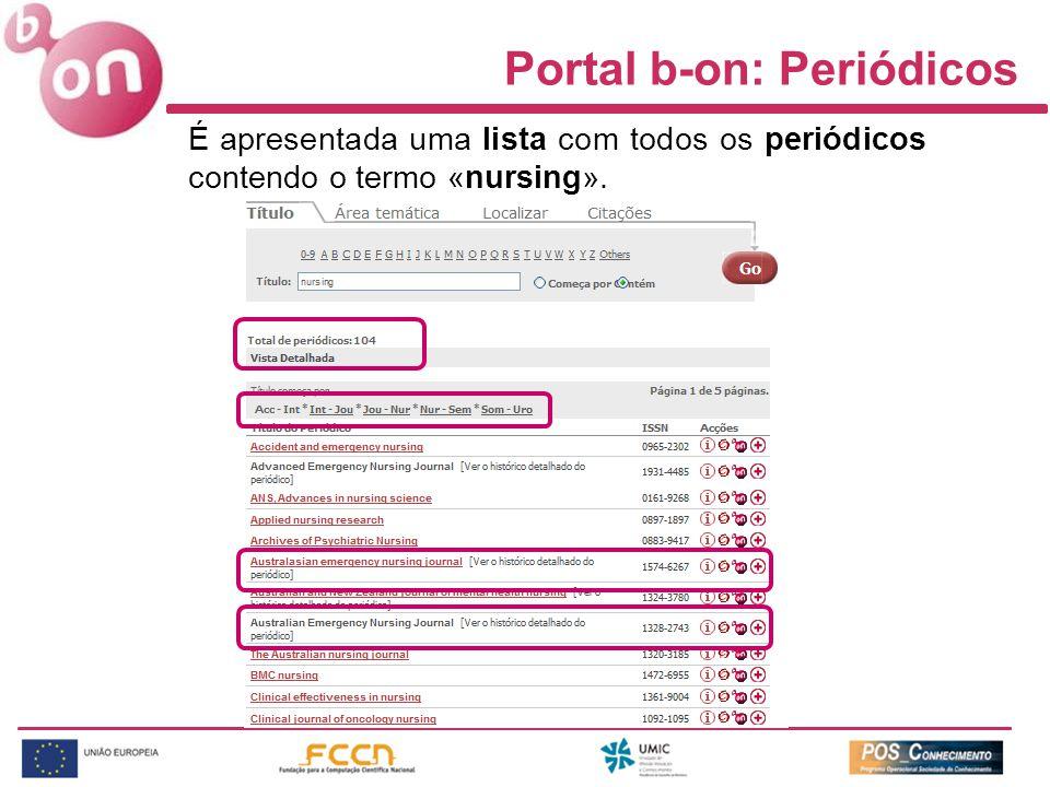 Portal b-on: Periódicos É apresentada uma lista com todos os periódicos contendo o termo «nursing».