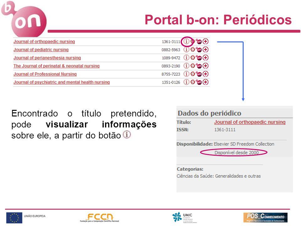Portal b-on: Periódicos Encontrado o título pretendido, pode visualizar informações sobre ele, a partir do botão