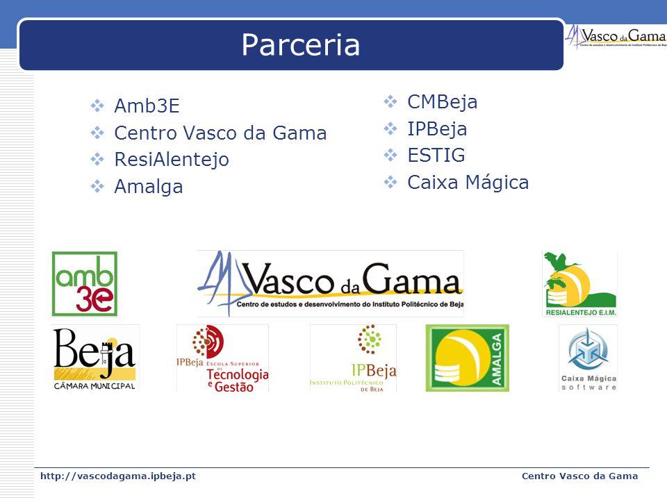 http://vascodagama.ipbeja.ptCentro Vasco da Gama Parceria Amb3E Centro Vasco da Gama ResiAlentejo Amalga CMBeja IPBeja ESTIG Caixa Mágica