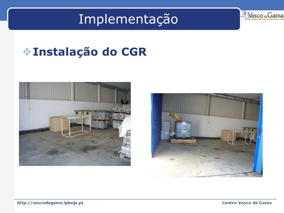 http://vascodagama.ipbeja.ptCentro Vasco da Gama Implementação Instalação do CGR